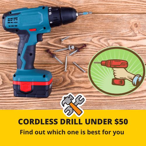 Best Cordless Drill under $50