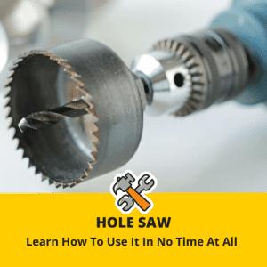 how to use a hole saw